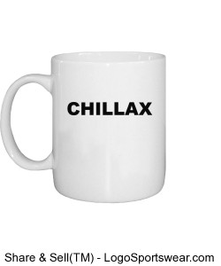 CHILLAX t-shirt, relax t-shirts Custom Printed Mug Design Zoom